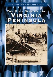 Civil War on the Virginia Peninsula [Paperback]